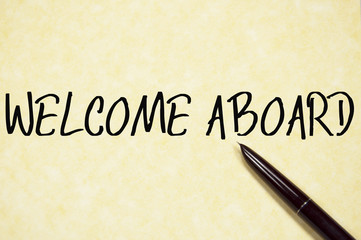 welcome aboard text write on paper
