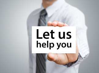 Businessman showing card with Let us help you text