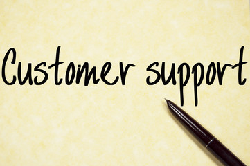 customer support text write on paper
