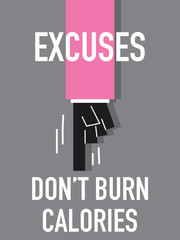 Words EXCUSES DON'T BURN CALORIES