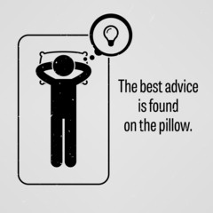 The Best Advice is Found on the Pillow