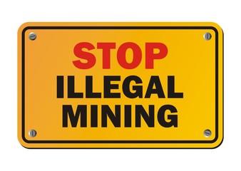 stop illegal mining - warning sign