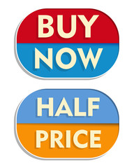 buy now and half price, two elliptical labels