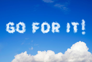 Go for it message made of clouds