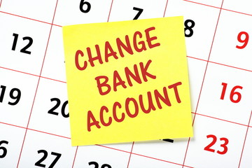 A reminder to Change Bank Account on a calendar