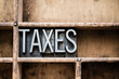 canvas print picture - Taxes Vintage Letterpress Type in Drawer