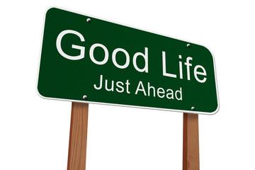 Good Life Just Ahead Sign