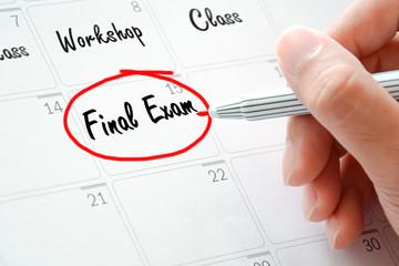 Final Exam text on the calendar ( or desk planner)