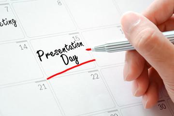 Presentation Day texts on the calendar (or desk planner)
