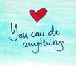 motivational message you can do anything - 78595006
