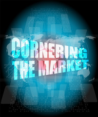 Management concept: cornering the market words on digital screen