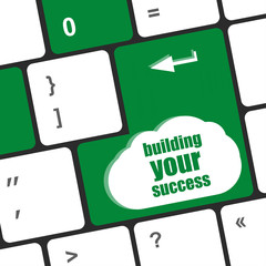 building your success words on button or key showing motivation