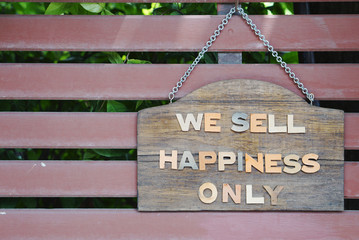 We sell happiness only signage