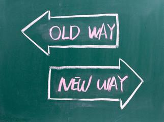 Old Way, New Way written on a blackboard