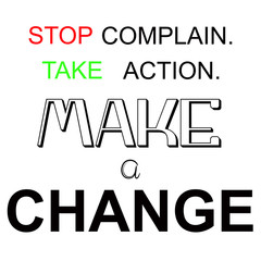 Stop Complain, Take Action