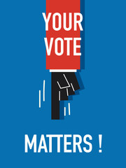 Words YOUR VOTE MATTERS