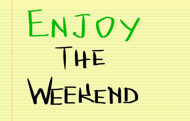 Enjoy The Weekend Concept