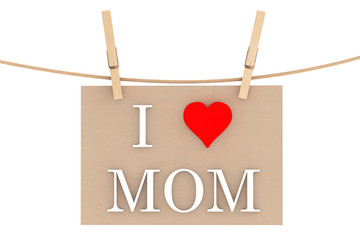I Love Mom with heart hanging with clothespins
