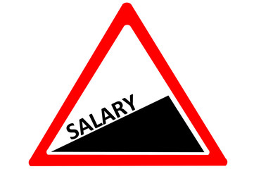 Salary increasing warning road sign isolated on white background