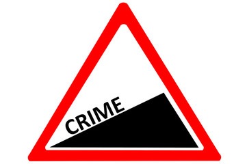 Crime increasing warning road sign isolated on white background