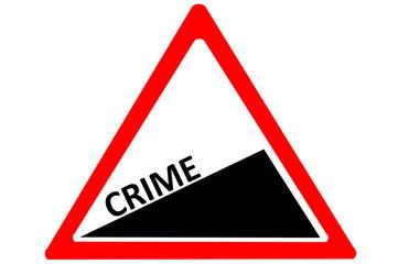 Crime increasing warning road sign isolated on white background