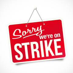 """We're on strike"" sign"