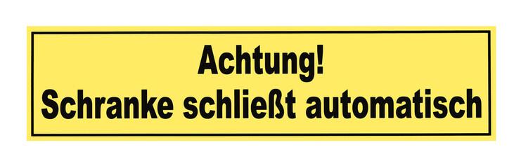 Schild - Achtung - Schranke schliesst automatisch - Freisteller