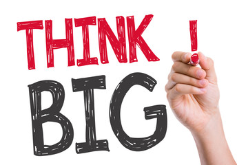 Think Big written on the wipe board