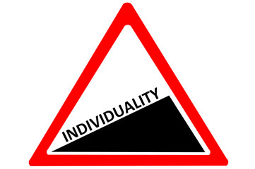 Indivudiality increasing warning road sign isolated