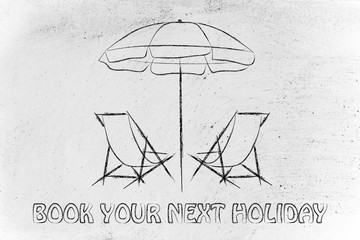 travel industry: booking holidays, chairs and beach umbrella ill