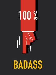 Words HUNDRED PERCENT BAD ASS