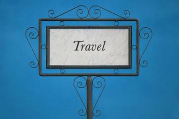 "The Word ""Travel"" on a Signboard"