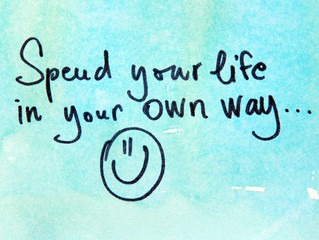 spend your life in your own way