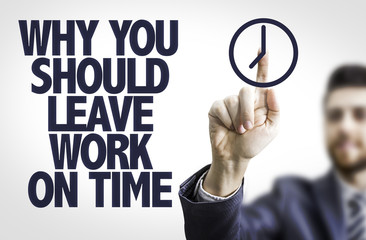 Business man pointing: Why You Should Leave Work on Time