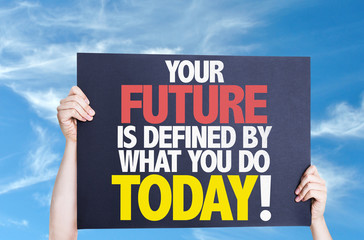 Your Future is Defined by What you Do Today card with sky