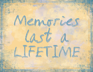Memories last a lifetime with grunge background