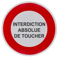 panneau interdiction absolue de toucher
