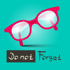 Do Not Forget Vector Illustration With Glasses