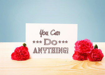 You Can Do Anything message with carnations