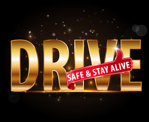 drive safe and stay alive icon or symbol - safe driving concept