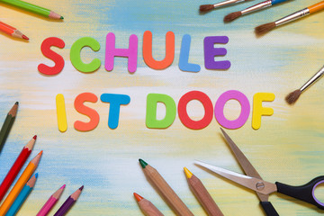 Bunte Buchstaben, Schule ist doof