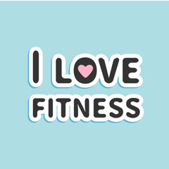 I love fitness text with pink heart sign Flat design