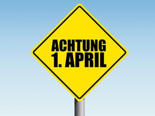 Achtung 1. April, Verkehrsschild, Warnung