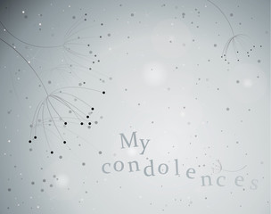 My condolences / Elegant floral card of sympathy