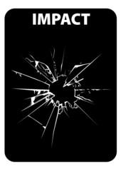 IMPACT vitre cassée -  Blanc sur noir