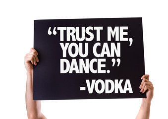 """""""Trust Me You Can Dance"""" -Vodka card isolated on white"""