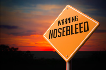 Nosebleed on Warning Road Sign.