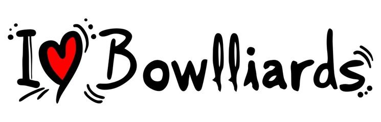 Bowlliards love