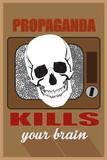 Concept for mass media,  propaganda  kills your brain. poster