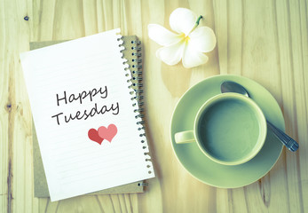 Happy Tuesday on paper and green tea cup  with vintage filter
